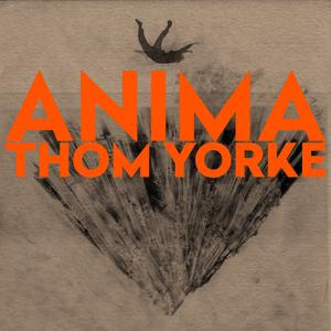 """ANIMA"" – ThomYorke"